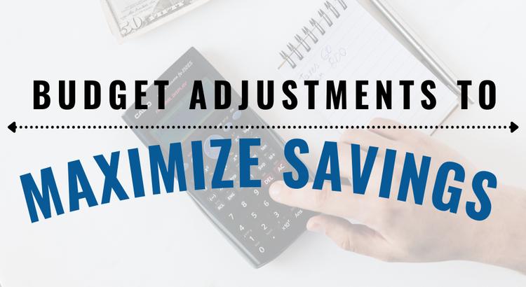 Budget adjustments to maximize savings