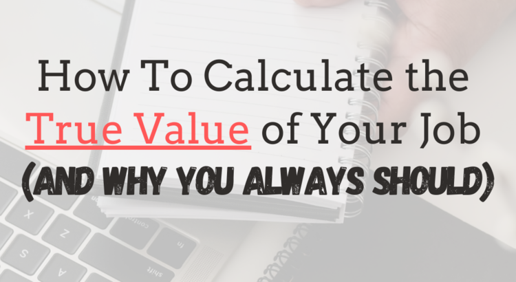 How To Calculate The Value of Your Job